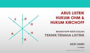 Bahan ajar kuliah teknik tenaga listrik_Arus listrik_Hukum Ohm dan Kirchoff