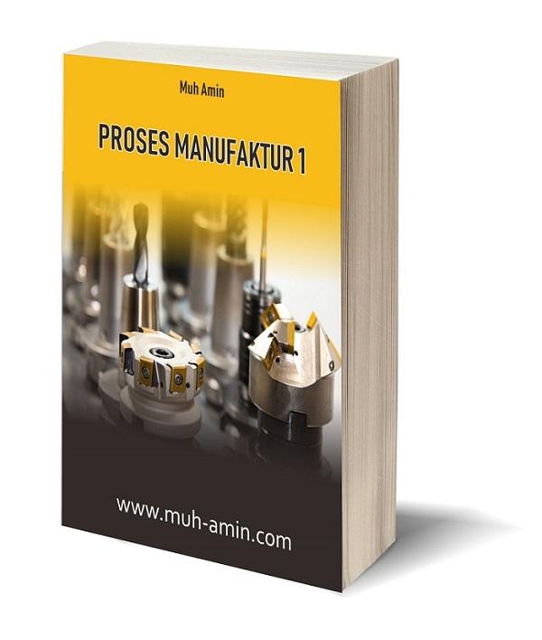 Materi kuliah proses manufaktur 1