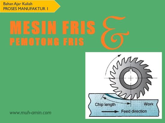 Materi kuliah mesin produksi _ Fris Milling