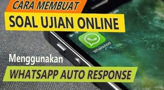 Cara membuat soal ujian online di WhatsApp Auto response